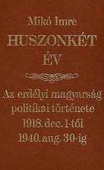 Huszonkét év - Az erdélyi magyarság politikai története 1918. dec. 1-től 1940. aug. 30-ig