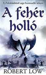 A fehér holló - A Felesküdöttek saga 3. kötete