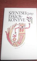 Szentsei György daloskönyve 1-2