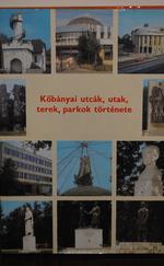Kőbányai utcák, utak, terek,parkok története