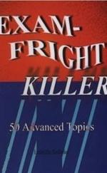 Exam-Fright Killer (50 Advanced Topics)