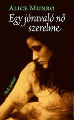 Egy jóravaló nő szerelme - Nyolc történet