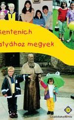 Kentenich atyához megyek