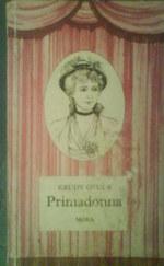 Primadonna - Regényes történet Pálmay Ilkáról, aki meghódította a világot