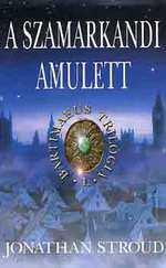 A Szamarkandi amulet - Bartimaeus trilógia 1