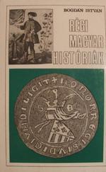 Régi magyar históriák