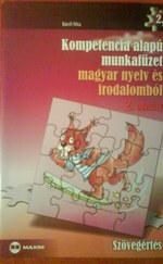 Kompetencia alapú munkafüzet magyar nyelv és irodalomból - Szövegértés (2. osztály)