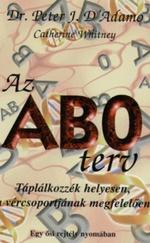 Az AB0 terv - Táplálkozzék helyesen, a vércsoportjának megfelelően – Egy ősi rejtély nyomában