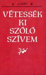 Vétessék ki szóló szívem (Szlovákiai magyar népballadák)