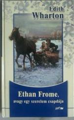 Ethan Frome, avagy egy szerelem csapdája