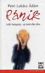 Pánik - Lelki betegek - az örök élet titka