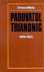 Padovától Trianonig – 1918–1920