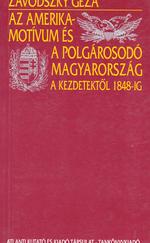 Az Amerika-motívum és a polgárosodó Magyarország a kezdetektől 1848-ig (ÚJ)