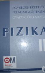Egységes érettségi feladatgyűjtemény Fizika II.
