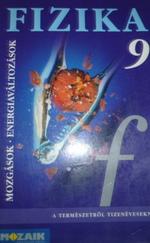 Fizika 9. tankönyv. Mozgások és energiaváltozások