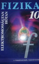 Fizika 10. tankönyv. Elektromosságtan. Hőtan
