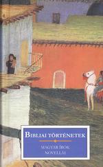 Bibliai történetek - magyar írók novellái (ÚJ kötet)