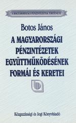 A magyarországi pénzintézetek együtt működésének formái és keretei