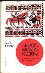 Erdőn, mezőn gyertya-A bolgár népköltés antológiája