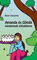 Amanda és Gömbi mindentudó sütiskönyve