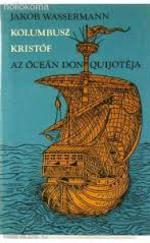 Kolombusz Kristóf - Az óceán Don Quijotéja