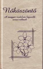 Nőköszöntő – A magyar irodalom legszebb versei nőknek