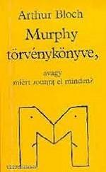 Murphy törvénykönyve, avagy miért kilmor el minden?