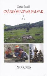 Csángómagyar falvak 1. A-G (ÚJ kötet)