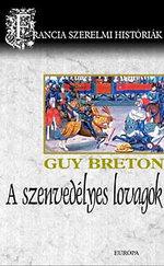 A szenvedélyes lovagok (Francia szerelmi históriák 1.)