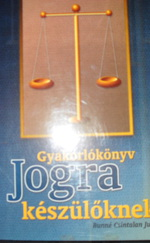 Gyakorlókönyv Jogra készülőknek