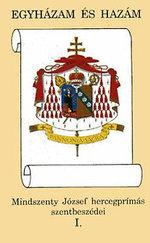 Egyházam és hazám (Mindszenty József hercegprímás szentbeszédei I. )