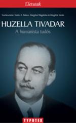Huzella Tivadar - A humanista tudós