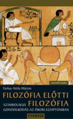 Filozófia előtti filozófia - Szimbolikus gondolkodás az ókori Egyiptomban