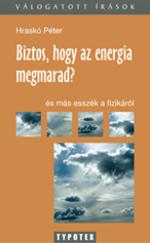 Biztos, hogy az energia megmarad? és más esszék a fizikáról