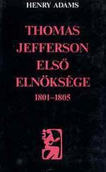 Thomas Jefferson első elnöksége 1801-1805