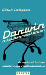 Darwin a szupermarketben - Az evolúció hatása mindennapi viselkedésünkre