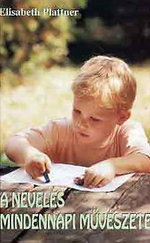 A nevelés mindennapi művészete