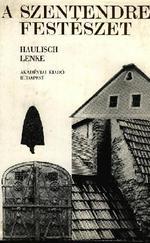 A szentendrei festészet /Kialakulása, története és stílusa 1945-ig/