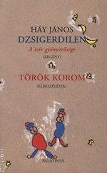 Dzsigerdilen (a szív gyönyörűsége) - Török korom (Elbeszélések)