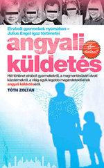 Angyali küldetés - Elrabolt gyermekek nyomában - Julius Engel igaz történetei - ÚJ
