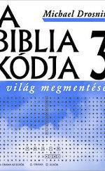 A Biblia kódja 3. - A világ megmentése