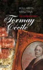 Egy bujdosó írónő - Tormay Cécile