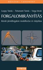 Forgalomirányítás Közúti járműforgalom modellezése és irányítása