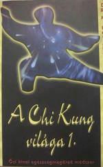 A Chi Kung világa 1-2
