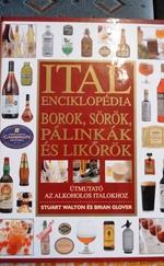 Ital enciklopédia (borok, sörök, pálinkák, likőrök)