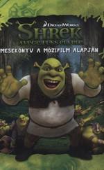 Shrek a vége, fuss el véle - Mesekönyv a mozifilm alapján