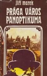 Prága város panoptikuma