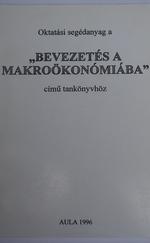 """Oktatási segédanyag a """"Bevezetés a makroökonómiába"""" című tankönyvhöz"""
