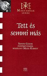 Tett és semmi más (Magyarnak lenni XXXVIII.) - Szinte Gábor festőművésszel beszélget Mezei Károly