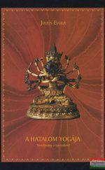 A hatalom yogája - Tanulmány a tantrákról